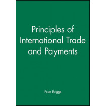Principles of International Trade and Payments by Peter Briggs, 9780631191636