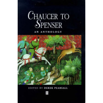 Chaucer to Spenser: An Anthology by Derek Pearsall, 9780631198383