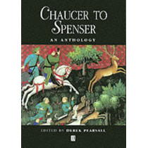 Chaucer to Spenser: An Anthology by Derek Pearsall, 9780631198390