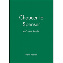 Chaucer to Spenser: A Critical Reader by Derek Pearsall, 9780631199366