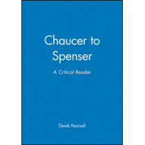 Chaucer to Spenser: A Critical Reader by Derek Pearsall, 9780631199373