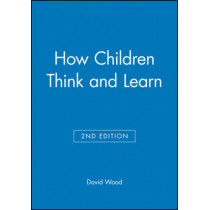 How Children Think and Learn by David Wood, 9780631200079