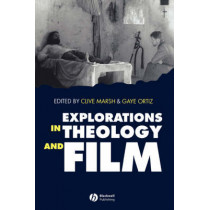 Explorations in Theology and Film: An Introduction by Clive Marsh, 9780631203568