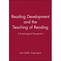 Reading Development and the Teaching of Reading: A Psychological Perspective by Jane Oakhill, 9780631206828