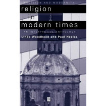 Religion in Modern Times: An Interpretive Anthology by Linda Woodhead, MBE, 9780631210733