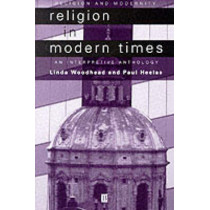Religion in Modern Times: An Interpretive Anthology by Linda Woodhead, MBE, 9780631210740