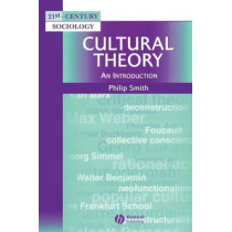 Cultural Theory: An Introduction by Philip Smith, 9780631211761