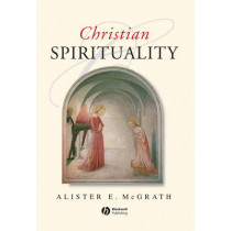 Christian Spirituality: An Introduction by Alister E. McGrath, 9780631212812
