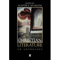 Christian Literature: An Anthology by Alister E. McGrath, 9780631216063