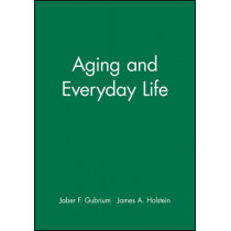 Aging and Everyday Life by Jaber F. Gubrium, 9780631217084