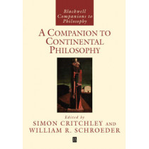A Companion to Continental Philosophy by Simon Critchley, 9780631218500