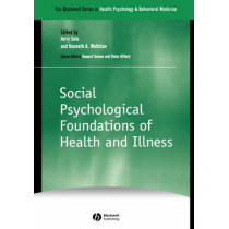 Social Psychological Foundations of Health and Illness by Jerry Suls, 9780631225157
