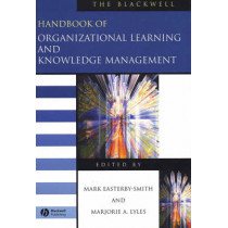 The Blackwell Handbook of Organizational Learning and Knowledge Management by Mark Easterby-Smith, 9780631226727