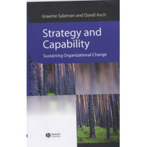 Strategy and Capability: Sustaining Organizational Change by Graeme Salaman, 9780631228455