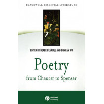 "Poetry from Chaucer to Spenser: based on ""Chaucer to Spenser: An Anthology of Writings in English 1375 - 1575"" by Derek Pearsall, 9780631229872"