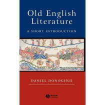 Old English Literature: A Short Introduction by Daniel Donoghue, 9780631234852