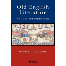 Old English Literature: A Short Introduction by Daniel Donoghue, 9780631234869