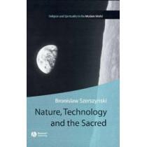 Nature, Technology and the Sacred by Bronislaw Szerszynski, 9780631236047