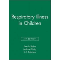 Respiratory Illness in Children by Peter D. Phelan, 9780632037643