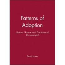 Patterns of Adoption: Nature, Nurture and Psychosocial Development by David Howe, 9780632041497