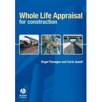 Whole Life Appraisal for Construction by Roger Flanagan, 9780632050468