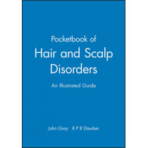A Pocketbook of Hair and Scalp Disorders: An Illustrated Guide by John Gray, 9780632051892
