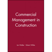 Commercial Management in Construction by Ian Walker, 9780632058273