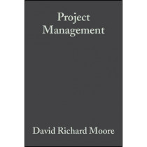 Project Management: Designing Effective Organisational Structures in Construction by David Richard Moore, 9780632063932