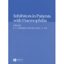 Inhibitors in Patients with Haemophilia by E. Carlos Rodriguez-Merchan, 9780632064779