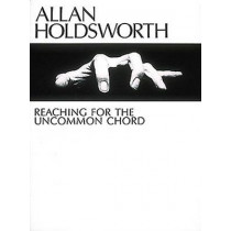 Allan Holdsworth - Reaching for the Uncommon Chord by Allan Holdsworth, 9780634070020