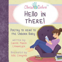 Hello in There!-Poetry to Read to the Unborn Baby by Carole Marsh Longmeyer, 9780635120021