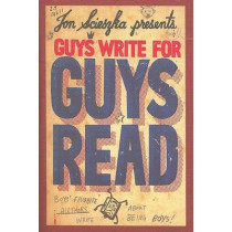 Guys Write for Guys Read: Boys' Favorite Authors Write About Being Boys by Jon Scieszka, 9780670011445