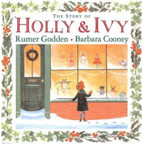 The Story of Holly and Ivy by Rumer Godden, 9780670062195