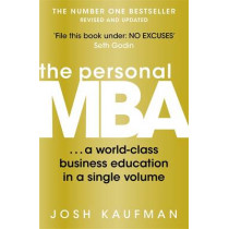 The Personal MBA: A World-Class Business Education in a Single Volume by Josh Kaufman, 9780670919536
