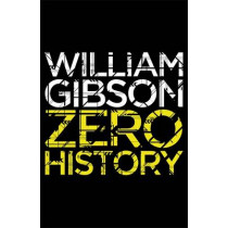 Zero History by William Gibson, 9780670919550