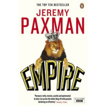 Empire: What Ruling the World Did to the British by Jeremy Paxman, 9780670919598
