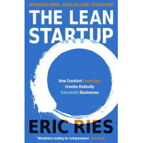The Lean Startup: How Constant Innovation Creates Radically Successful Businesses by Eric Ries, 9780670921607