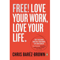 Free!: Love Your Work, Love Your Life by Chris Barez-Brown, 9780670923557