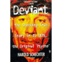 """Deviant: True Story of Ed Gein, The Original Psycho "" by Harold Schechter, 9780671025465"