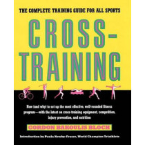Crosstraining: The Complete Training Guide for All Sports by Gordon Bloch, 9780671743666