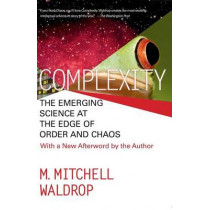 Complexity: The Emerging Science at the Edge of Order and Chaos by M.M. Waldrop, 9780671872342