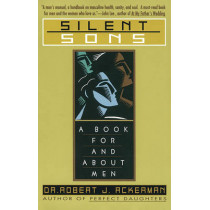 Silent Sons: A Book for and about Men by Robert J. Ackerman, 9780671892869