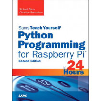 Python Programming for Raspberry Pi, Sams Teach Yourself in 24 Hours by Richard Blum, 9780672337642