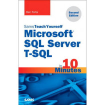 Microsoft SQL Server T-SQL in 10 Minutes, Sams Teach Yourself by Ben Forta, 9780672337925