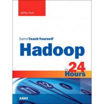 Hadoop in 24 Hours, Sams Teach Yourself by Jeffrey Aven, 9780672338526