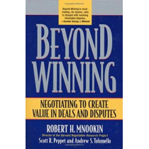 Beyond Winning: Negotiating to Create Value in Deals and Disputes by Robert H. Mnookin, 9780674012318