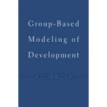 Group-Based Modeling of Development by Daniel S. Nagin, 9780674016866