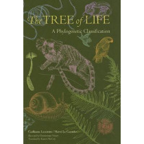 The Tree of Life: A Phylogenetic Classification by Guillaume Lecointre, 9780674021839