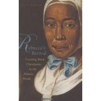 Rebecca's Revival: Creating Black Christianity in the Atlantic World by Jon F. Sensbach, 9780674022577