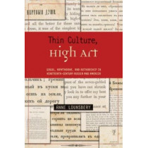 Thin Culture, High Art: Gogol, Hawthorne and Authorship in Nineteenth-Century Russia and America by Anne Lounsbery, 9780674023826